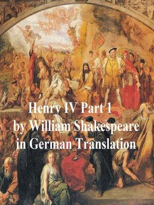 cover image of Der Erste Theil von Koenig Heinrich dem Vierten (Henry IV Part 1 in German translation)