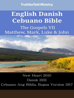 cover image of English Danish Cebuano Bible--The Gospels VII--Matthew, Mark, Luke & John