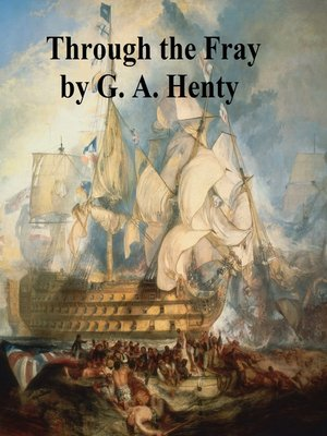 cover image of Through the Fray, A Tale of the Luddite Riots