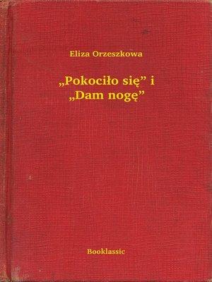 "cover image of ""Pokociło się"" i ""Dam nogę"""