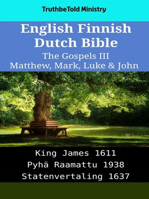 cover image of English Finnish Dutch Bible--The Gospels III--Matthew, Mark, Luke & John
