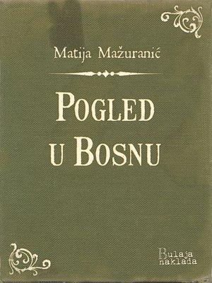 cover image of Pogled u Bosnu