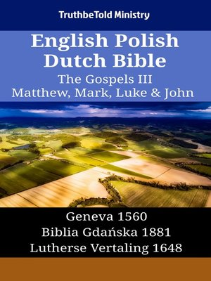 cover image of English Polish Dutch Bible--The Gospels III--Matthew, Mark, Luke & John