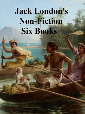 cover image of Jack London's Non-Fiction Six Books