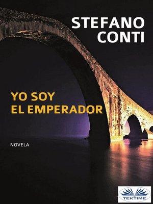cover image of Yo Soy El Emperador