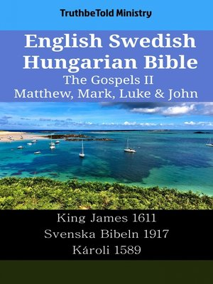 cover image of English Swedish Hungarian Bible--The Gospels II--Matthew, Mark, Luke & John