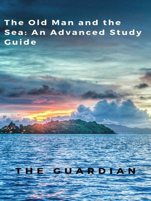 cover image of The Old Man and the Sea: An Advanced Study Guide