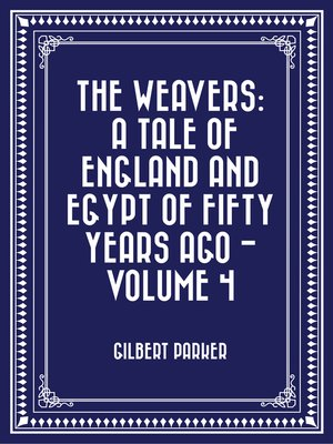 cover image of The Weavers: a tale of England and Egypt of fifty years ago - Volume 4