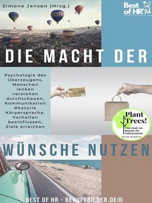 cover image of Die Macht der Wünsche nutzen