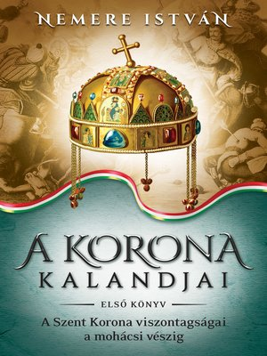 cover image of A korona kalandjai – Első könyv