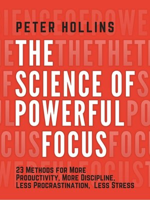 cover image of The Science of Powerful Focus