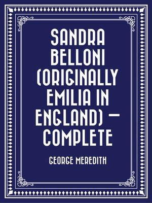 cover image of Sandra Belloni (originally Emilia in England) — Complete