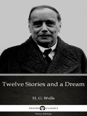 cover image of Twelve Stories and a Dream by H. G. Wells