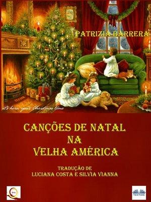 cover image of Canções De Natal Na Velha América