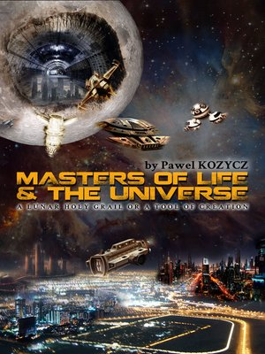 cover image of Masters of life and the universe