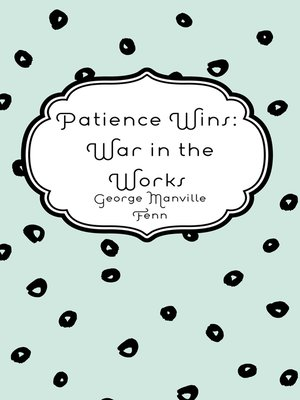 cover image of Patience Wins: War in the Works