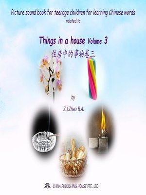 cover image of Picture sound book for teenage children for learning Chinese words related to Things in a house Volume 3