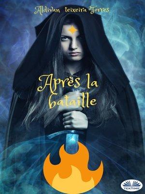 cover image of Après La Bataille