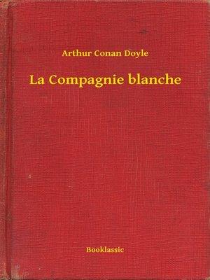 cover image of La Compagnie blanche