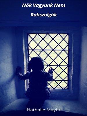 cover image of Nők vagyunk nem rabszolgák
