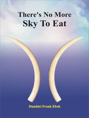 cover image of There's No More Sky To Eat