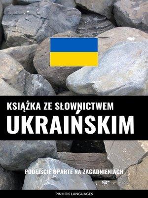 cover image of Książka ze słownictwem ukraińskim