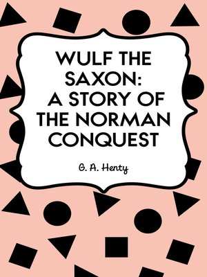 cover image of Wulf the Saxon: A Story of the Norman Conquest