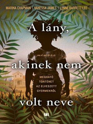cover image of A lány, akinek nem volt neve