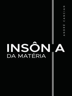 cover image of Insônia da Matéria