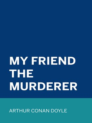 cover image of My Friend the Murderer