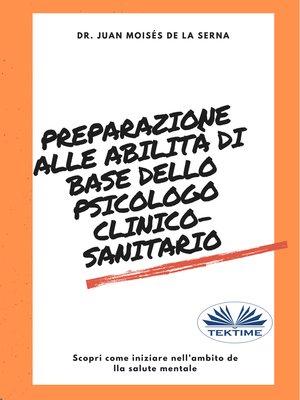 cover image of Preparazione Alle Abilità Di Base Dello Psicologo Clinico-Sanitario