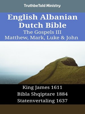cover image of English Albanian Dutch Bible - The Gospels III - Matthew, Mark, Luke & John