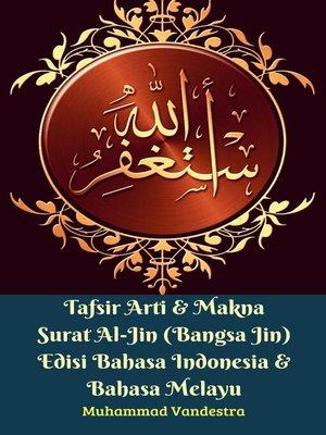 cover image of Tafsir Arti & Makna Surat Al-Jin (Bangsa Jin) Edisi Bahasa Indonesia & Bahasa Melayu
