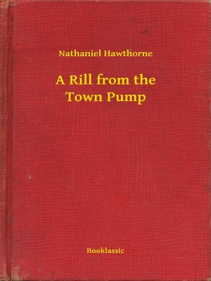 cover image of A Rill from the Town Pump