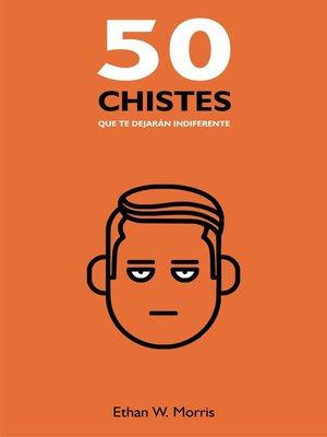 cover image of 50 Chistes que te dejarán indiferente