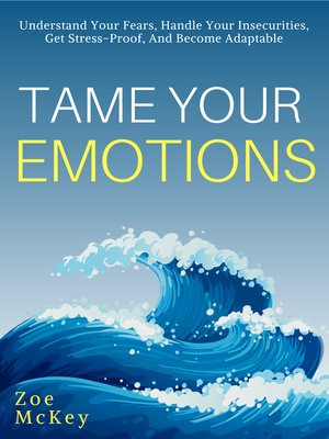 cover image of Tame Your Emotions