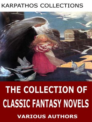 cover image of The Collection of Classic Fantasy Novels