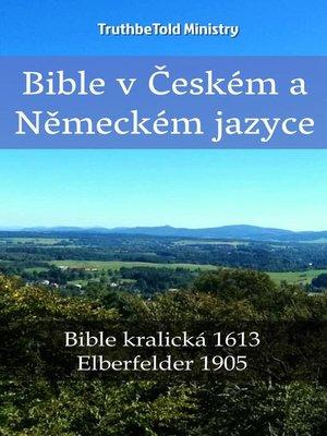 cover image of Bible v Českém a Německém jazyce