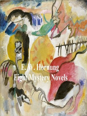 cover image of E.W. Hornung: 8 Books of Mystery Stories