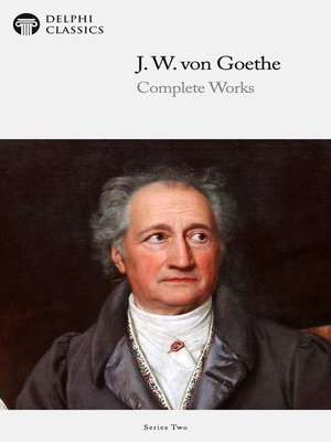 cover image of Delphi Complete Works of Johann Wolfgang von Goethe
