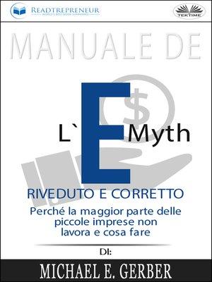 cover image of Manuale De L'E-Myth Riveduto E Corretto