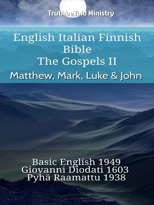 cover image of English Italian Finnish Bible--The Gospels II--Matthew, Mark, Luke & John