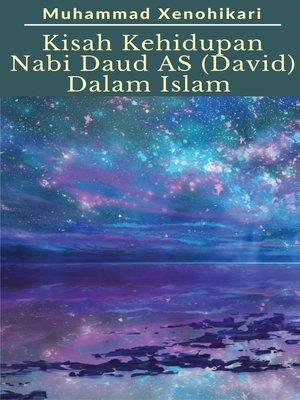 cover image of Kisah Kehidupan Nabi Daud AS (David) Dalam Islam