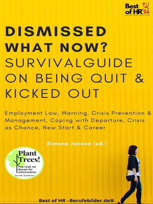 cover image of Dismissed what now? Survival Guide on Being Quit & Kicked Out