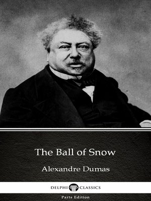 cover image of The Ball of Snow by Alexandre Dumas (Illustrated)