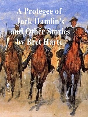 cover image of A Protegee of Jack Hamlin's, a collection of stories