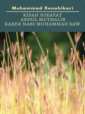 cover image of Kisah Hikayat Abdul Muthalib Kakek Nabi Muhammad SAW