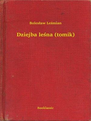 cover image of Dziejba leśna (tomik)