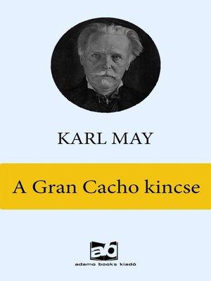 cover image of A Gran Cacho kincse