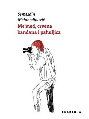cover image of Me'med, crvena bandana i pahuljica